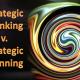 تفاوت برنامه ریزی استراتژیک و تفکر استراتژیک | برنامه ریزی استراتژیک تفکر استراتژیک نیست | علی خادم الرضا مدرس مشاور و نویسنده مدیریت کسب و کار